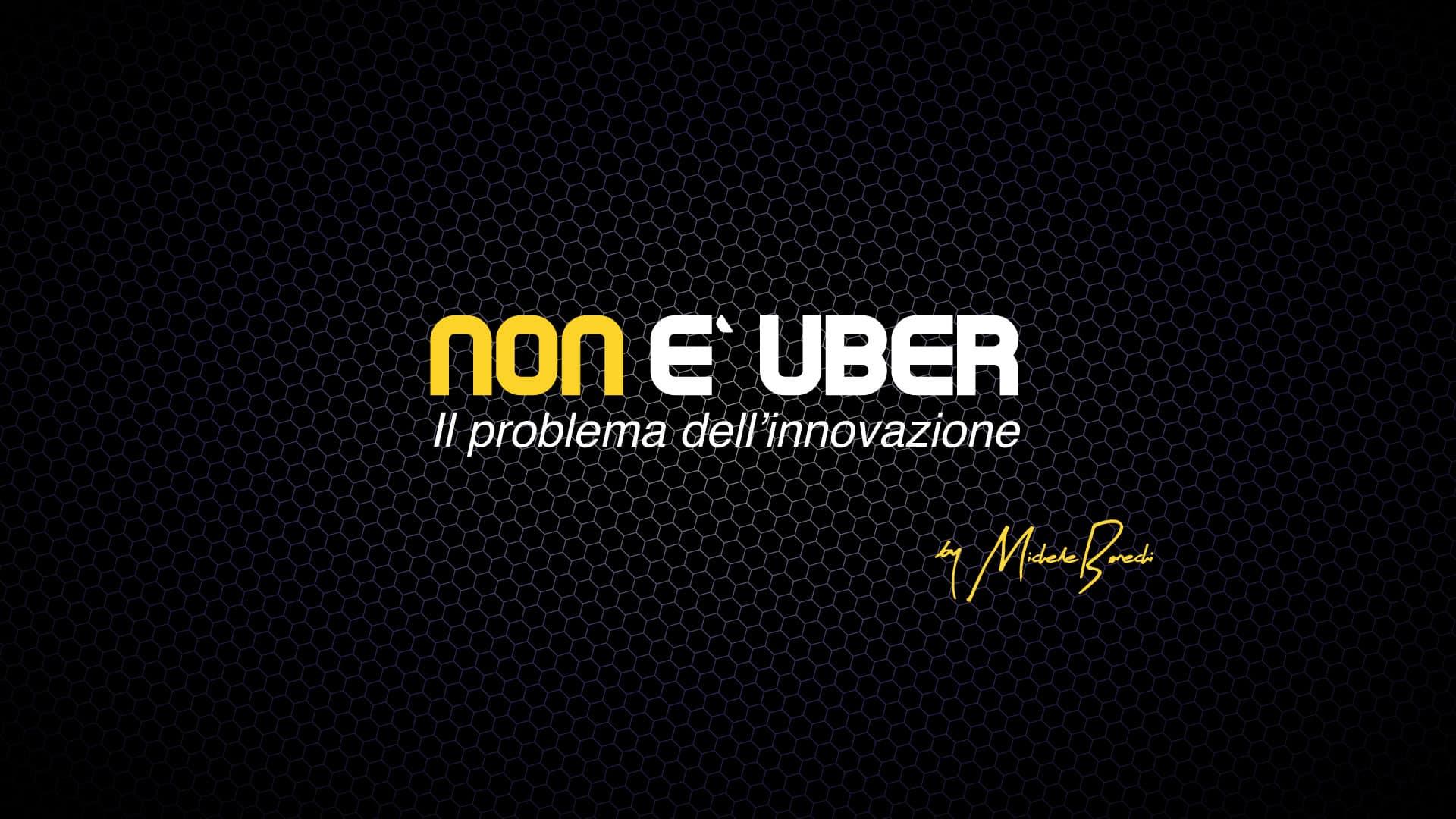 NON è UBER: il problema dell'innovazione